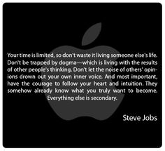 55b900dfebc Steve Jobs on Life (Would love to have this printed for my hubby's office.