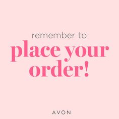 Remember to Place Your Avon Order With Your Avon Representative Avon Brochure, Avon Representative, Latest Books, The Body Shop, Natural Makeup, Medium, No Time For Me, Fundraising, Places