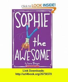 Sophie #1 Sophie the Awesome (9780545146043) Lara Bergen , ISBN-10: 0545146046  , ISBN-13: 978-0545146043 ,  , tutorials , pdf , ebook , torrent , downloads , rapidshare , filesonic , hotfile , megaupload , fileserve