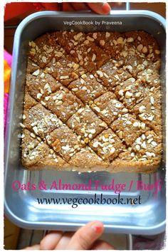 Oats & Almond Fudge / Burfi (No Refined Sugar) #vegan #vegetarian #vegetarian #glutenfree #indian #dessert #sweet #noSugar #zeroSugar #health #diet #wellness #homemade #recipe #recipes #food #foodie #burfi #fudge #oats #almond #badam #healthy #noRefined #refinedSugarFree #vegcookbookbypraveena #jaggery #gud #india