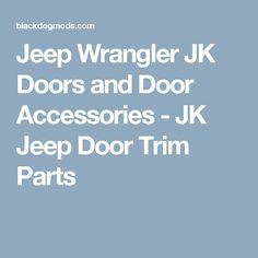Jeep Wrangler JK Doors and Door Accessories - JK Jeep Door Trim Parts