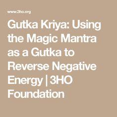 Gutka Kriya: Using the Magic Mantra as a Gutka to Reverse Negative Energy | 3HO Foundation