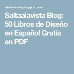 Saltaalavista Blog: 50 Libros de Diseño en Español Gratis en PDF