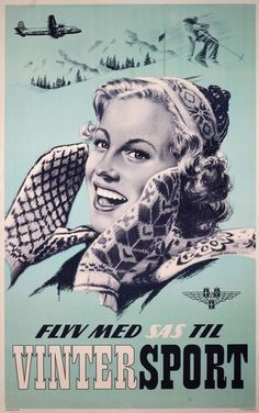 Vintage Airline Poster by Verner Larsen / Flyv med SAS til Vintersport / 1950 Vintage Ski Posters, Vintage Ads, Vintage Airline, Retro Ads, Vintage Photos, Airline Travel, Norway Travel, Vintage Winter, Large Photos