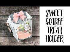 Sweet Soiree Treat Holder - YouTube