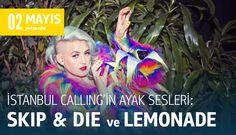 İstanbul Calling'in ayak sesleri: Skip & Die ve Lemonade http://zete.com/#!magazine/3f0/602/22