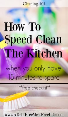 Looking to get the kitchen cleaned fast? Use my 15 minute speed cleaning checklist and get the kitchen tidy in no time flat!