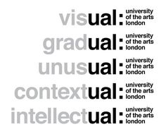 Love the combo of copy + design in the University of the Arts London logo
