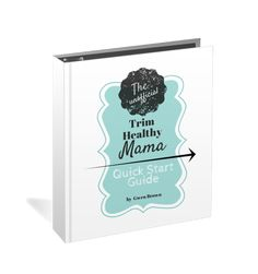 Trim Healthy Mama Quick Start Guide- All New! - Gwen's Nest