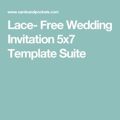 Lace- Free Wedding Invitation 5x7 Template Suite