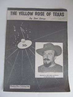 The Yellow Rose of Texas Sheet Music Don George Sheet Music 1955 Sheet Music  By Don George Recorded By Mitch Miller and Chorus on Columbia