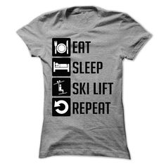 Eat, Sleep, Ski lift and Repeat t shits - #logo tee #tshirt quilt. WANT IT => https://www.sunfrog.com/Sports/Eat-Sleep-Ski-lift-and-Repeat--Limited-Edition-Ladies.html?68278