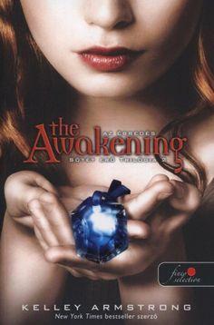 Sötét Erő trilógia 2 - The Awakening (Kelley Armstrong) Ya Books, Free Books, Good Books, Books To Read, Lauren Kate, Power Series, Raise The Dead, Dark Power, Suzanne Collins