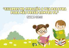 Versinho pras crianças decorarem <3 Salmo 119:11