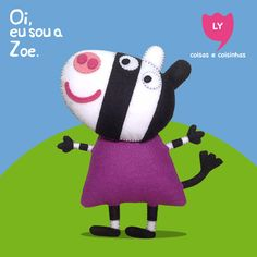 Zoe, zebrinha amiga da Peppa.  #zoe #zebra #peppapig #feltro #felt #lycoisasecoisinhas