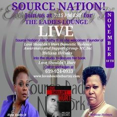 http://www.blogtalkradio.com/sourceradio/2016/11/18/everything-wkathy-b-suzie-carr-melissa-holmes-frankie-piccaso-alex-okoroji  Source Nation! Join us tonight at 7:15 pm EST in The Ladies Lounge with Kathy B as she welcomes Author Melissa Holmes into the studio to share details about her New Book, Love Shouldn't Hurt. @trecie_jeffcoat @aautvradio