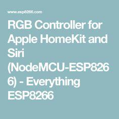 RGB Controller for Apple HomeKit and Siri (NodeMCU-ESP8266) - Everything ESP8266