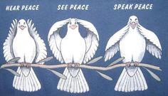Hear, See, Speak Peace..