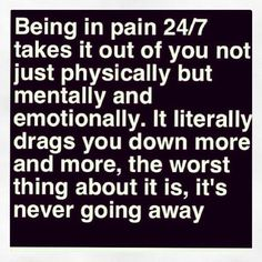 Like if your not in the pain you wouldn't understand at all. I am and it's so annoying