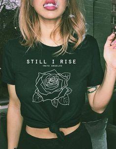 Feminist Shirt Still I Rise Tshirt Women's Movement Feminism Shirt Gifts For Her Girl Power Tshirt Women's Clothing Still I Rise tees now available! Geile T-shirts, T Shirt Custom, Photographie Portrait Inspiration, Still I Rise, Feminist Shirt, Maya Angelou, T Shirts For Women, Clothes For Women, Graphic Shirts