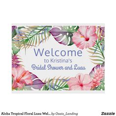 Aloha Tropical Floral Luau Welcome Yard Sign - Colorful tropical florals in aloha style accent this luau and pool party welcome sign. Vibrant watercolor hues of pink, purple, and green comprise the color palette. All of the text on this sign may be edited (on both sides), so you can change the party title as well as the other info. Use for birthdays, engagements, bridal showers, graduations, farewells, or simply to gather your guests to celebrate good times. Sold at Oasis_Landing on Zazzle.
