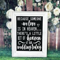 This, Because someone we love is in heaven... Theres a little bit of heaven at our wedding today, wedding remembrance decal is the perfect way to honor the ones you love who arent able to be there with you on your special day. When you receive your order, youll simply apply our