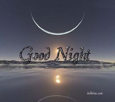 365 Good Night Quotes and Good Night Images - Gute Nacht Sprüche Good Night I Love You, Beautiful Good Night Images, Good Night Prayer, Good Night Blessings, Good Night Gif, Good Night Sweet Dreams, Good Night Moon, Good Night Quotes, Good Night Sleep Well