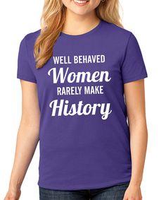 Look what I found on #zulily! SignatureTshirts Purple 'Well Behaved Women' Crewneck Tee - Plus by SignatureTshirts #zulilyfinds