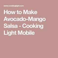 How to Make Avocado-Mango Salsa - Cooking Light Mobile