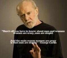 Women = Crazy  Men = Stupid