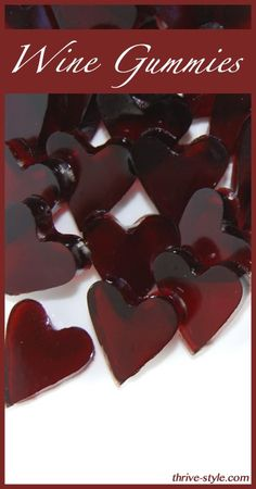 Great for Valentine's Day! Wine Gummy Hearts -- Not for kids! These are so awesome and just a few ingredients… use La Vieille Ferme red wine, gelatin, stevia, maple syrup.