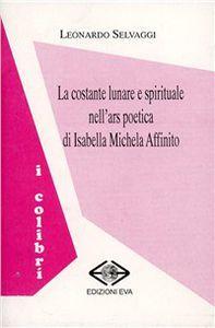 LA COSTANTE LUNARE E SPIRITUALE NELL'ARS POETICA DI ISABELLA MICHELA AFFINITO pdf download gratis