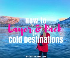 Full, detailed packing list for cold destinations as well as how to layer your clothing to stay warm and stylish! Plus, details on my new heated jacket!