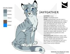 Yes!!!!!!!!!!!!!!!!! This. Is. Perfect. Sarcastic, cudlly Jayfeather. I think he got his coloring from Ashfoot, Crowfeathers mom.....