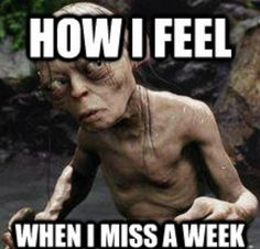 How I feel when I miss a week of fitness