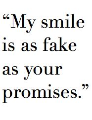 My smile is as fake as your promises - Memes And Humor 2020 Fake Quotes, Fake People Quotes, Hurt Quotes, Sassy Quotes, Badass Quotes, Sarcastic Quotes, Mood Quotes, Asshole Quotes, Music Quotes