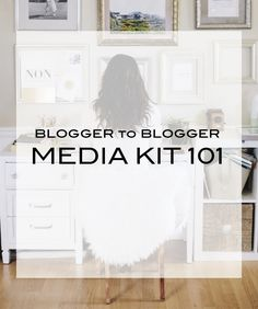 Blogger to Blogger | Media Kit 101