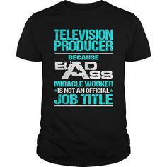 TELEVISION PRODUCER Because BADASS Miracle Worker Isn't An Official Job Title T Shirts, Hoodies. Get it here ==► https://www.sunfrog.com/LifeStyle/TELEVISION-PRODUCER--BADASS-Black-Guys.html?57074 $22.99
