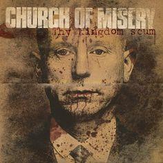 Thy Kingdom Scum ~ Church of Misery, http://www.amazon.ca/dp/B00BYKC27O/ref=cm_sw_r_pi_dp_z0ILtb1G83YXX
