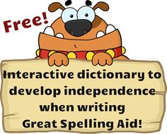 Interactive Dictionary. Helpful spelling aid during independent writing.