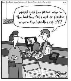 Would you like paper or plastic?