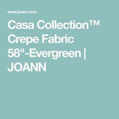 "Casa Collection™ Crepe Fabric 58""-Evergreen   JOANN"