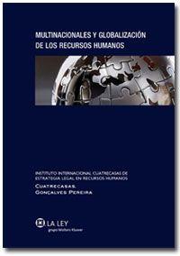Multinacionales y globalización de los recursos humanos. La Ley, 2013.