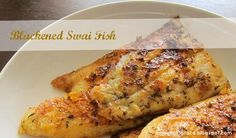 Enjoyer of Grace: BLACKENED SWAI FISH