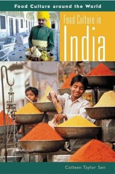 "Food Culture in India by Colleen Taylor Sen. From the ""Food Culture around the World"" series. Around The World Food, Around The Worlds, Indian Food Culture, Anthropology Books, The Beautiful South, Aboriginal Painting, Culture Shock, India Food, Indian Curry"