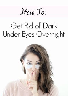 Get rid of Dark Under Eyes Overnight on www.withacitydream.cowwwm to