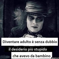Diventare adulto è senza dubbio Best Quotes, Love Quotes, Words Can Hurt, Chesire Cat, Inspirational Phrases, E Cards, Johnny Depp, Words Quotes, Sayings