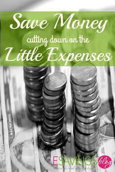 Save Money Cutting Little Expenses. Every little expense adds up.
