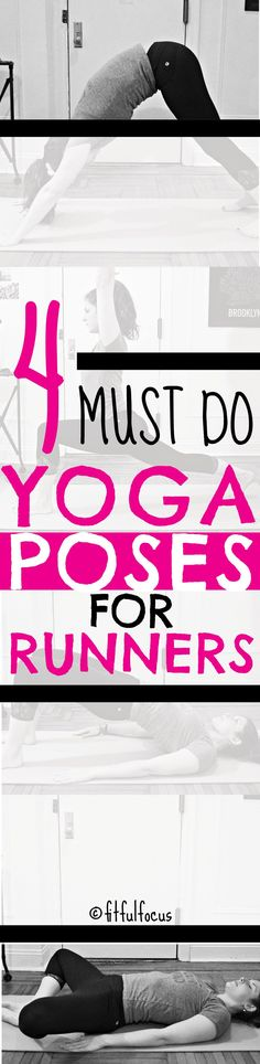 4 Must Do Yoga Poses For Runners