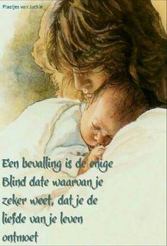 Een bevalling is de enige ...